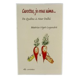 Carottes, je vous aime (Buch: Karotten, Ich liebe dich...)