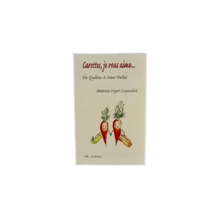 Carottes, je vous aime (book: Carrots, I love you)
